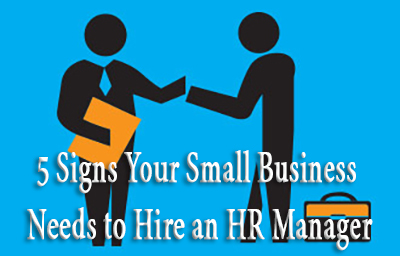 5 signs your small business needs to hire an hr manager